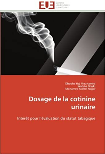 Dosage de la cotinine urinaire: Intérêt pour l'évaluation du statut tabagique epub, pdf