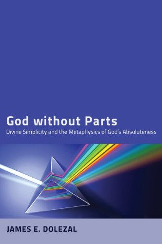 (God without Parts: Divine Simplicity and the Metaphysics of God's Absoluteness)