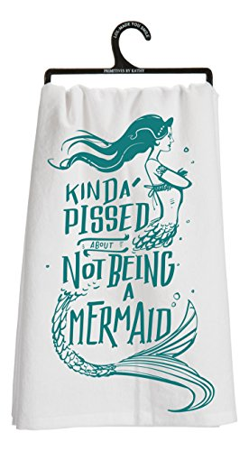 Kinda Pissed About Not Being A Mermaid Cotton Kitchen Dish Towel 26935 Beach New