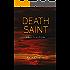 Death Saint: A Manny Rivera Mystery (Manny Rivera Mystery Series Book 6)