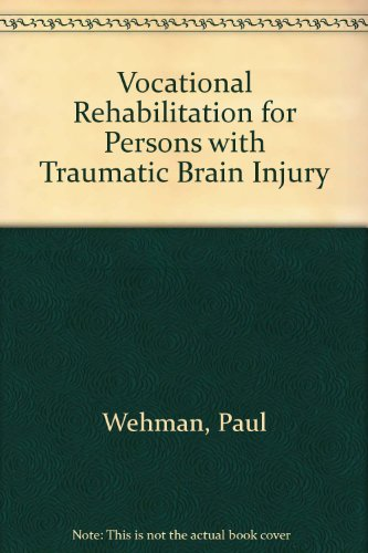 Vocational Rehabilitation: For Persons With Traumatic Brain Injury