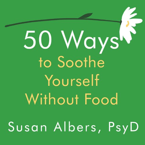50 Ways to Soothe Yourself Without Food Audiobook [Free Download by Trial] thumbnail