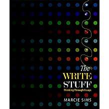 The Write Stuff: Thinking Through Essays [With Mywritinglab]
