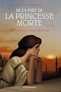 De la part de la princesse morte 01 : D'Istanbul à Beyrouth, Mourad, Kenizé