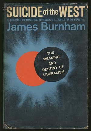 James Burnham's Suicide of the West: An Essay on the Meaning and Destiny of PDF