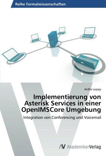 Implementierung von Asterisk Services in einer OpenIMSCore Umgebung: Integration von Conferencing und Voicemail