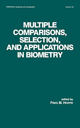 Multiple Comparisons, Selection and Applications in Biometry (Statistics:  A Series of Textbooks and Monographs)