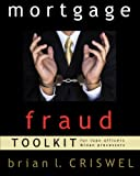 Mortgage Fraud Toolkit: for Loan Originators and Loan Processors