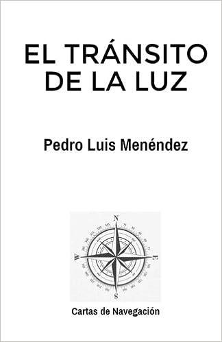 El tránsito de la luz (Spanish Edition): Pedro Luis Menéndez ...