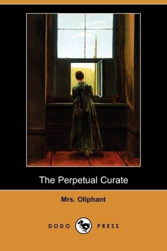 The Perpetual Curate (Dodo Press) pdf epub