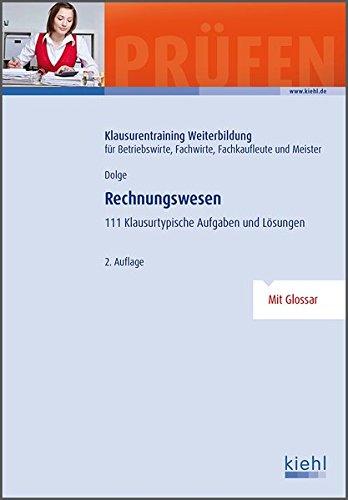 Rechnungswesen: 111 klausurtypische Aufgaben und Lösungen.