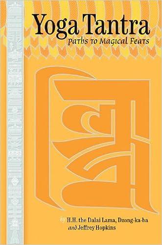 Yoga Tantra: Paths to Magical Feats: Dalai Lama, Dzongkaba ...