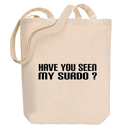 Idakoos Have you seen my Surdo? Canvas Tote Bag 10.5