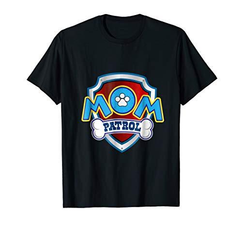 Funny Mom Patrol T-Shirt   Dog Mom Tee