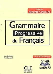 """Afficher """"Grammaire progressive du français, niveau débutant complet"""""""