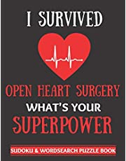 I Survived Open Heart Surgery: Sudoku And Wordsearch Puzzles Large Print   Perfect Post Heart Surgery Gift For Women, Men, Teens and Kids - Get Well Soon Activity & Puzzle Book   100 Fun & Entertaining Activities While Recovering From Surgery