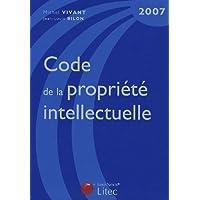 Code de la propriété intellectuelle : Edition 2007 (ancienne édition)