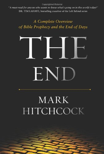 - The End: A Complete Overview of Bible Prophecy and the End of Days