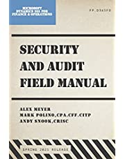Security and Audit Field Manual for Microsoft Dynamics 365 Finance & Operations: Spring 2021 Release