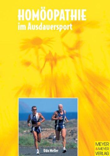 Homöopathie im Ausdauersport. Ein Erste-Hilfe-Ratgeber für Freizeit - Training - Wettkampf