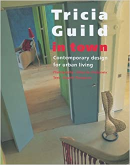 Book Tricia Guild in Town: Contemporary Design for Urban Living by Elspeth Thompson (1998-09-18)