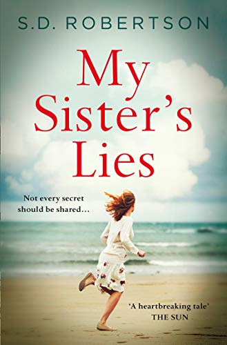 My Sister's Lies: A gripping and heartbreaking story of love, loss and dark family secrets for 2019 (Best New Romance Novels)