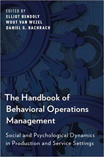 The handbook of behavioral operations management social and the handbook of behavioral operations management social and psychological dynamics in production and service settings elliot bendoly wout van wezel fandeluxe Choice Image