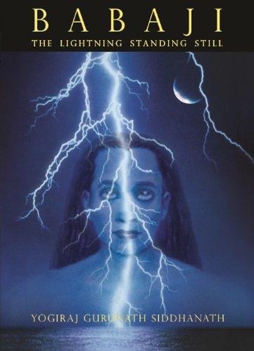 Babaji: The Lightning Standing Still, Yogiraj Gurunath Siddhanath