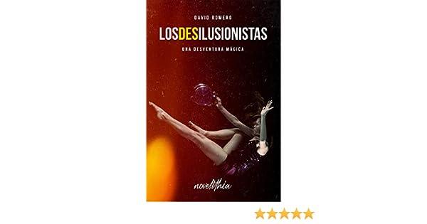 Los Desilusionistas: Una desventura mágica eBook: Romero ...