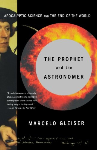 Read Online The Prophet and the Astronomer: Apocalyptic Science and the End of the World pdf epub