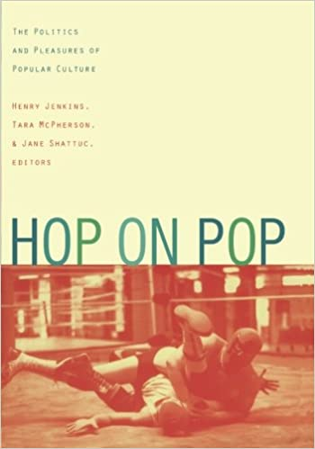hop on pop the politics and pleasures of popular culture henry
