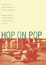 Hop on Pop: The Politics and Pleasures of Popular Culture