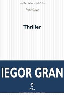 Thriller : roman, Gran, Iegor