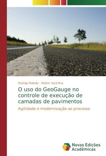 O uso do GeoGauge no controle de execução de camadas de pavimentos: Agilidade e modernização ao processo (Portuguese Edition) ebook