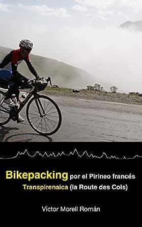 Bikepacking por el Pirineo francés: Transpirenaica (la Route des ...