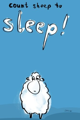 Count Sheep to Sleep!: The ultimate book to counting sheep so that you can get to sleep faster. (Count Sheep)