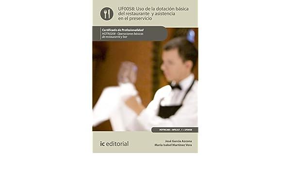 Amazon.com: Uso de la dotación básica del Restaurante y asistencia en el Preservicio. HOTR0208 (Spanish Edition) eBook: José García Azcona, María Isabel ...
