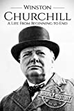Winston Churchill: A Life From Beginning to End [Booklet]