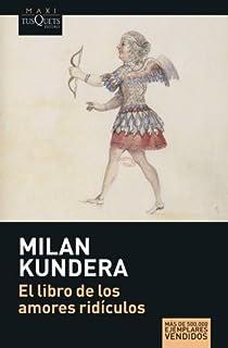 El libro de los amores ridículos par Kundera