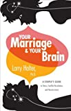 img - for Your Marriage and Your Brain by Larry Halter, Ph.D. (2012) Perfect Paperback book / textbook / text book