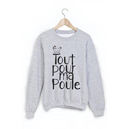 Sweat-Shirt citation tout pour ma poule ref 1806 - M
