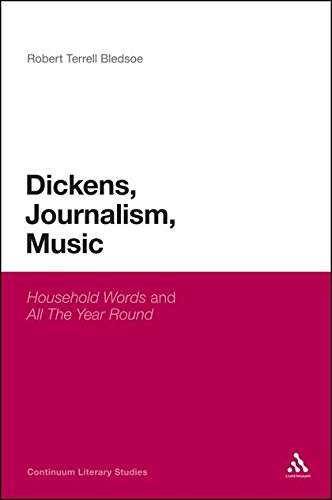 Dickens, Journalism, Music: 'Household Words' and 'All The Year Round' (Continuum Literary Studies)