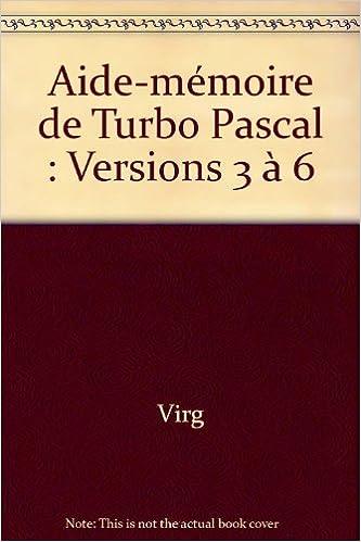 Aide-mémoire de Turbo Pascal : Versions 3 à 6 Marabout service: Amazon.es: Virg, De Groote: Libros en idiomas extranjeros