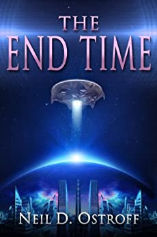 The End Time (The End Time Series Book 1) by [Ostroff, Neil]