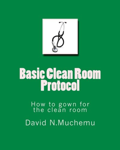 Basic Clean Room Protocol: How to gown for the clean room