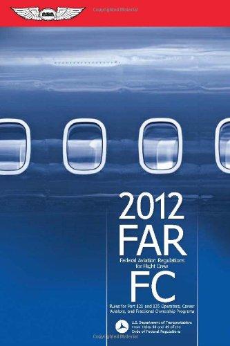 FAR/FC 2012: Federal Aviation Regulations for Flight Crew (FAR/AIM series)