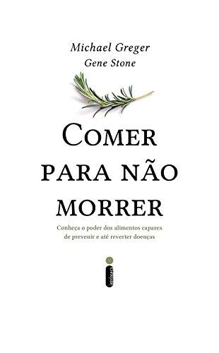 Comer Para não Morrer (Em Portugues do Brasil)