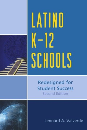 Latino K-12 Schools: Redesigned for Student Success