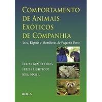 Comportamento de Animais Exóticos de Companhia - Aves, Répteis e Mamíferos de Pequeno Porte