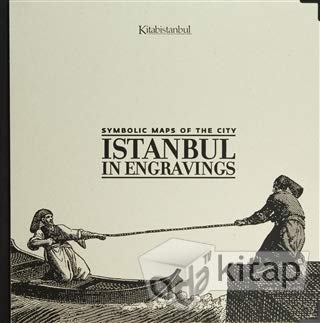 Istanbul in Engravings Symbolic Maps of the City (Cartography)